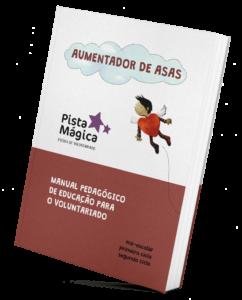 Manual Aumentador de Asas | Pista Mágica - Escola de Voluntariado
